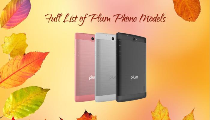 Full List of Plum Phone Models