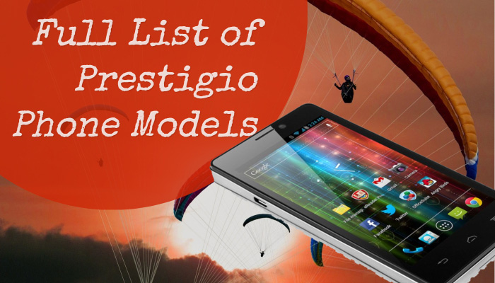 Full List of Prestigio Phone Models