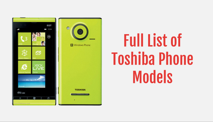 Full List of Toshiba Phone Models