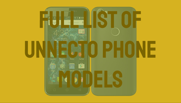 Full List of Unnecto Phone Models