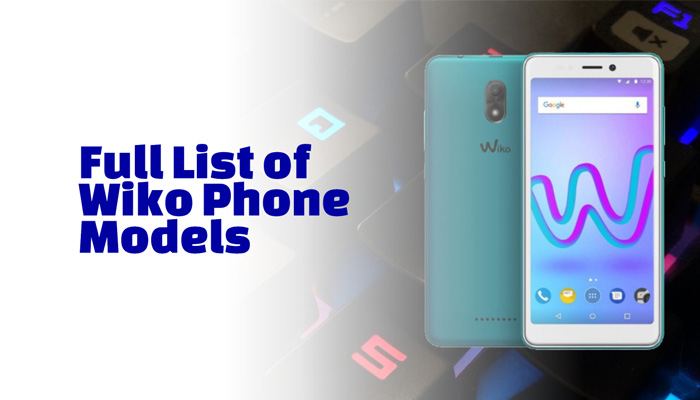 Full List of Wiko Phone Models