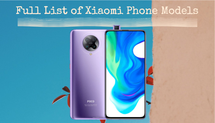 Full List of Xiaomi Phone Models