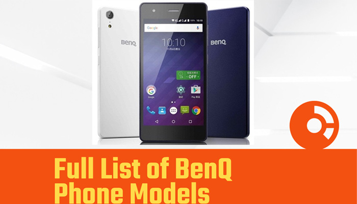 Full List of BenQ Phone Models