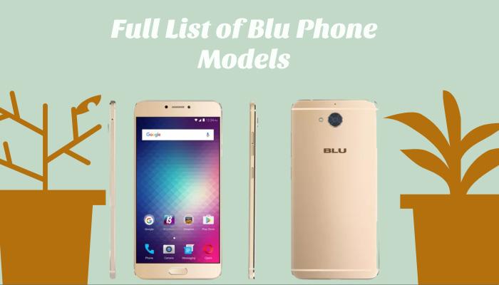 Full List of Blu Phone Models