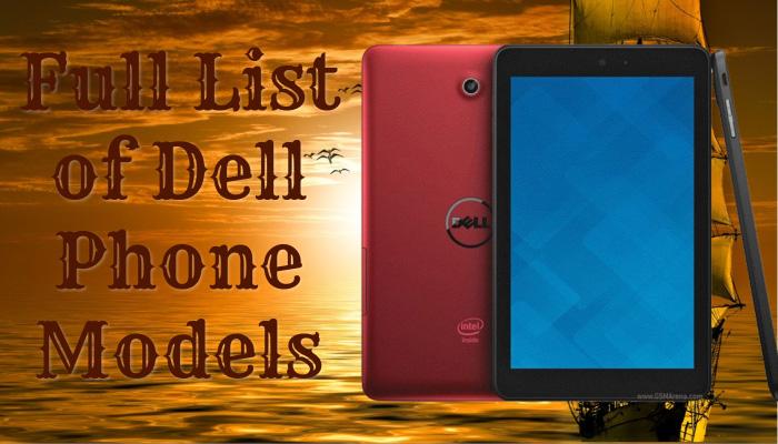 Full List of Dell Phone Models