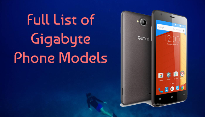 Full List of Gigabyte Phone Models