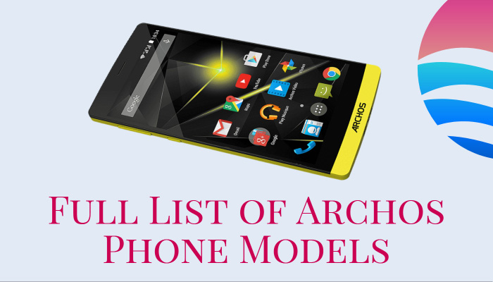 Full List of Archos Phone Models