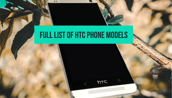 Full List of HTC Phone Models