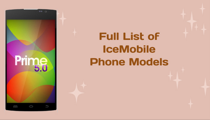 Full List of IceMobile Phone Models