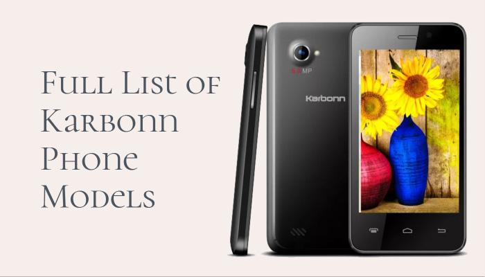 Full List of Karbonn Phone Models