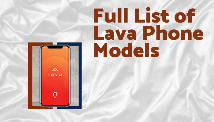 Full List of Lava Phone Models