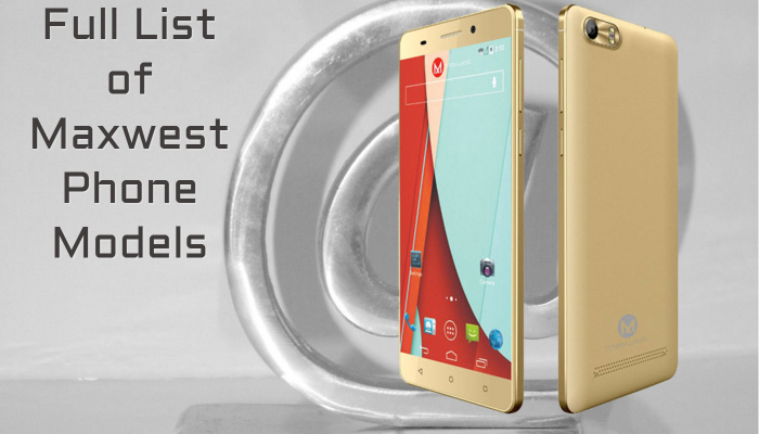 Full List of Maxwest Phone Models