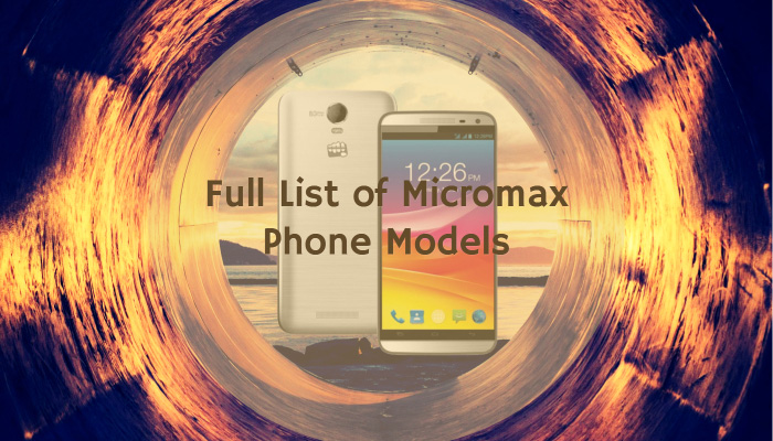 Full List of Micromax Phone Models