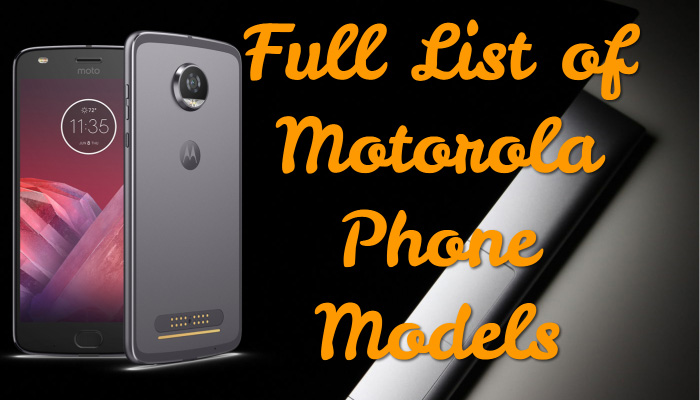 Full List of Motorola Phone Models