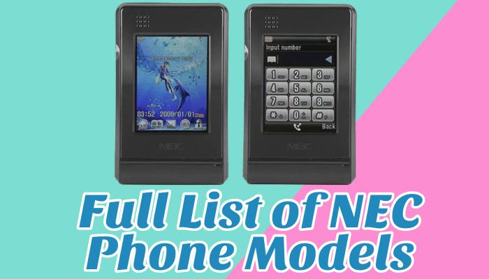 Full List of NEC Phone Models