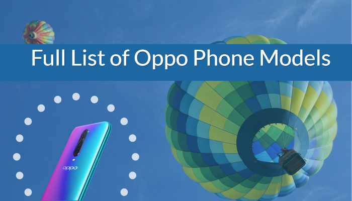 Full List of Oppo Phone Models