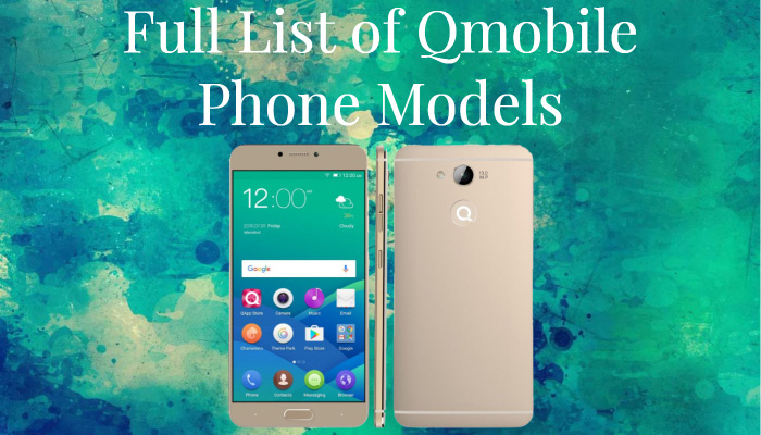 Full List of Qmobile Phone Models