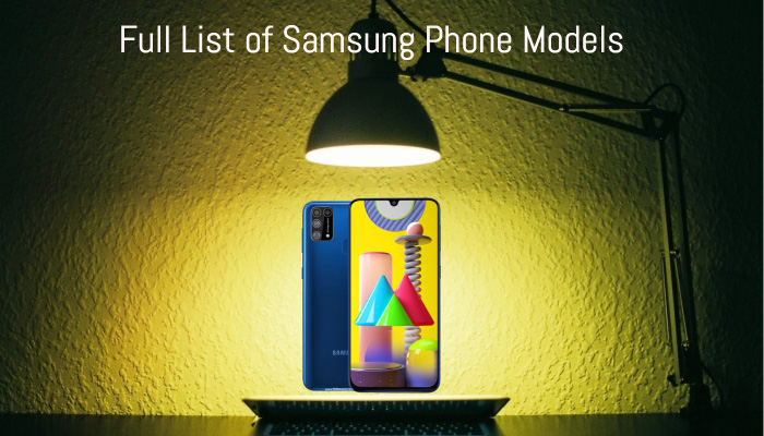 Full List of Samsung Phone Models