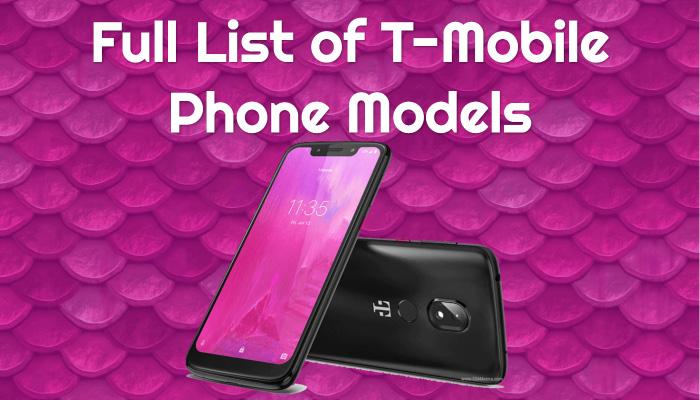 Full List of T-Mobile Phone Models