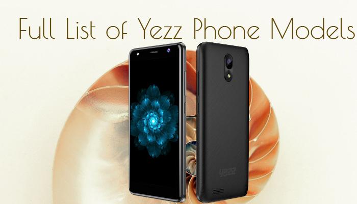 Full List of Yezz Phone Models
