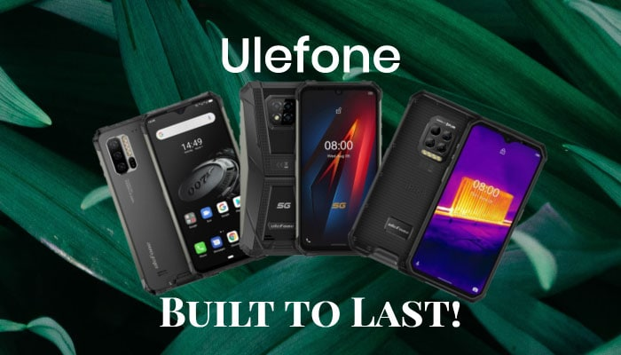 Ulefone: Built to Last!