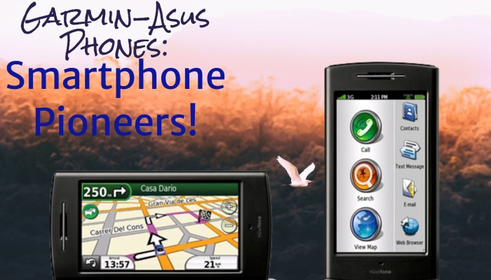 Garmin-Asus Phones: Smartphone Pioneers!