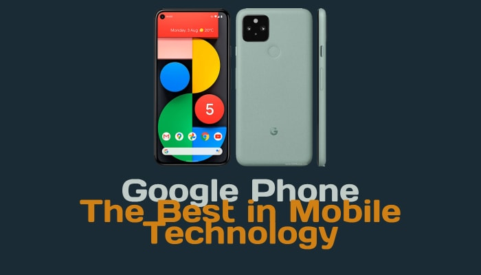 Google Phone: The Best in Mobile Technology